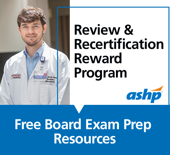 Review and Recertification Reward Program - ASHP
