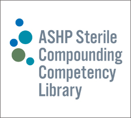 ASHP Sterile Compounding Competency Library