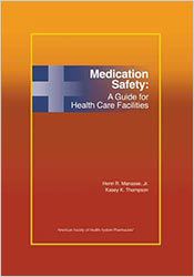Medication Safety: A Guide for Healthcare Facilities