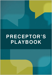 Preceptor's Playbook: Tactics, Techniques and Strategies
