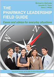 Pharmacy Leadership Field Guide