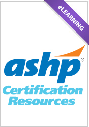 ASHP Certification Resources eLearning