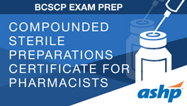 Compounded Sterile Preparations Certificate for Pharmacists